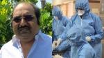 തമിഴ്നാട്ടില് കൊവിഡ് ബാധിച്ച എംഎല്എയുടെ നില അതീവഗുരുതരം, വെന്റിലേറ്ററില് പ്രവേശിപ്പിച്ചെന്ന് റിപ്പോര്ട്ട്